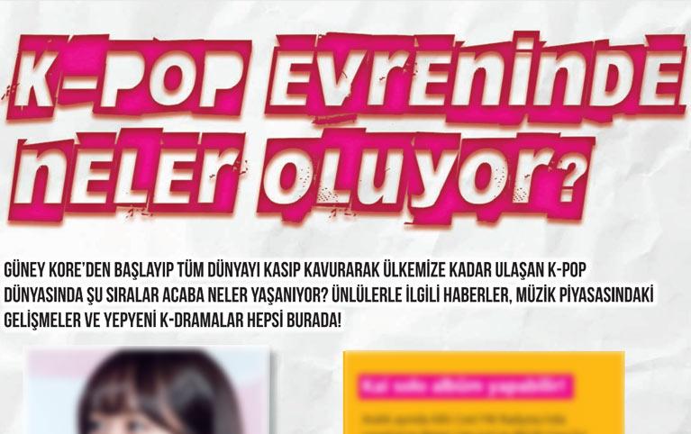 K-Pop&Drama Dergisi 6. sayı içeriğinde neler var